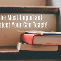 The Most Important Subject You Can Teach Your Children