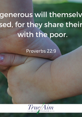 The generous will themselves be blessed-proverbs 22 9