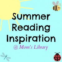 Summer Reading Inspiration and Mom's Library #47