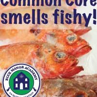 Common Core Smells Fishy
