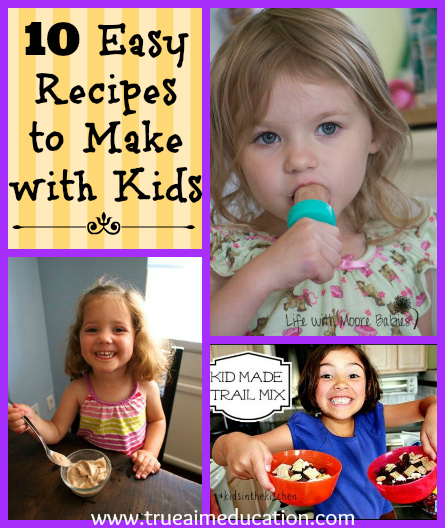 10 Recipes to Make with Kids and Mom's Library #52 | True Aim