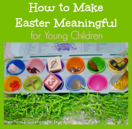 4 simple ways to make Easter Meaningful for Young Children