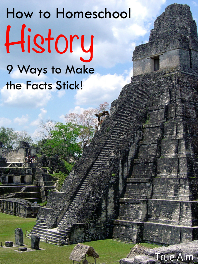 How to Homeschool History - 9 ways to help children understand and remember historical events and peoples