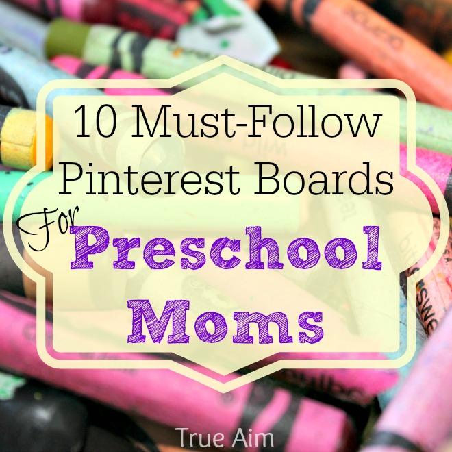 10 must follow Pinterest boards for Preschool Moms!