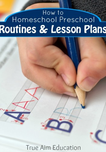 How to Homeschool Preschool: Routines and Lesson Planning