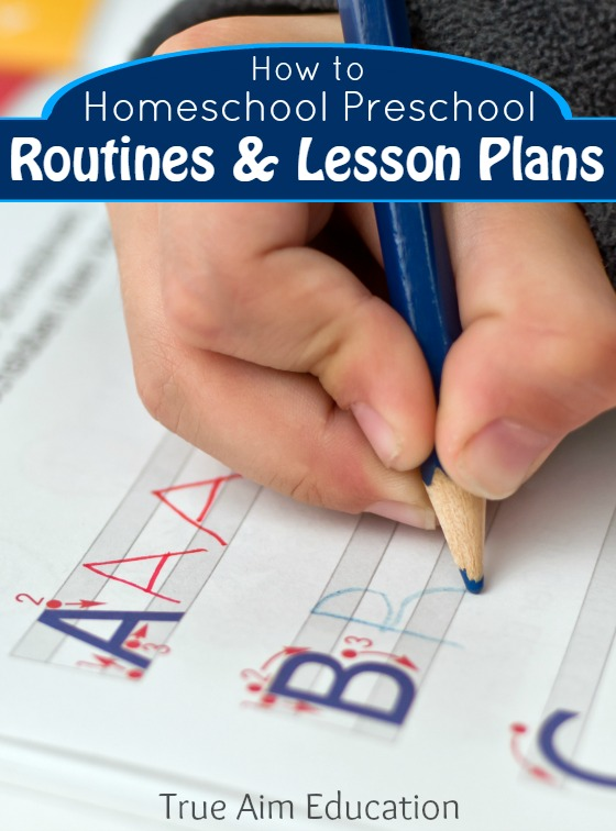 How To Homeschool Preschool Routines And Lesson Planning