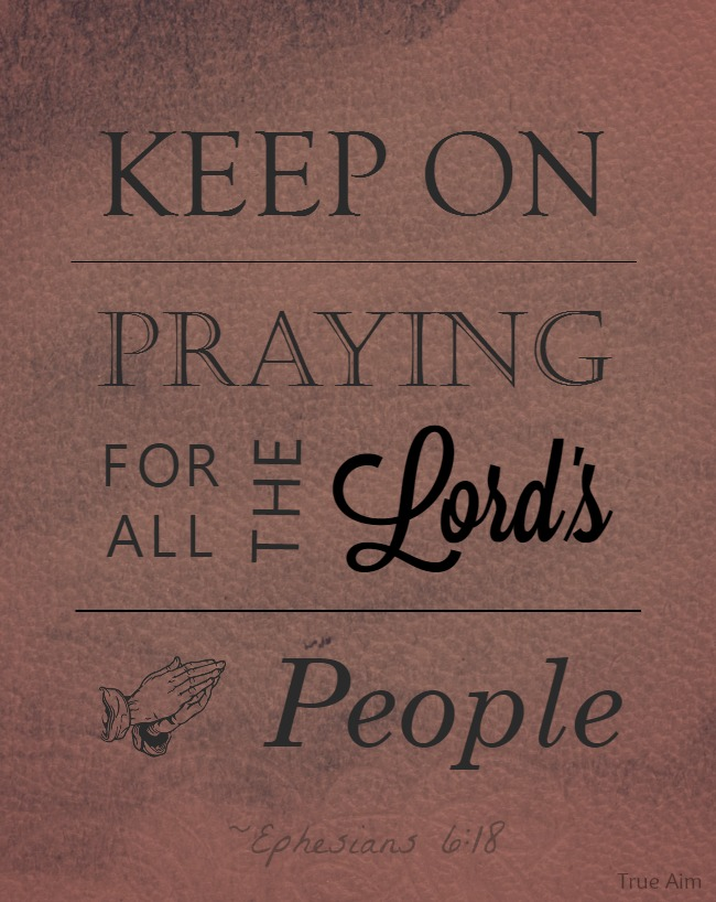 keep on praying for all the lords people