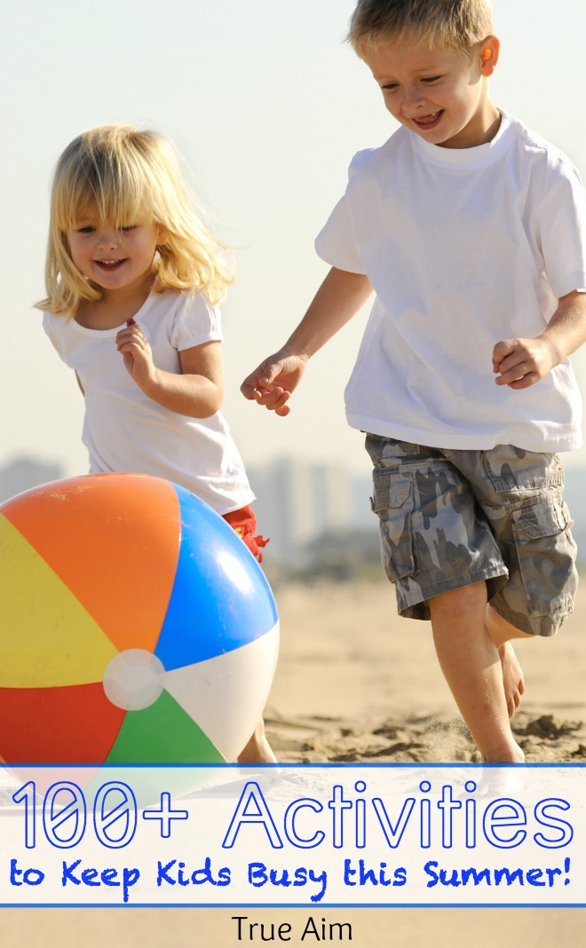 100+ Activities to keep kids busy this summer, unplugged, no quarreling, and out of your hair!