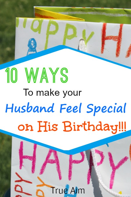 10 ways to make your husband feel special on his birthday for Things to buy my boyfriend