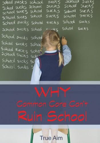 Why Common Core Can't Ruin School