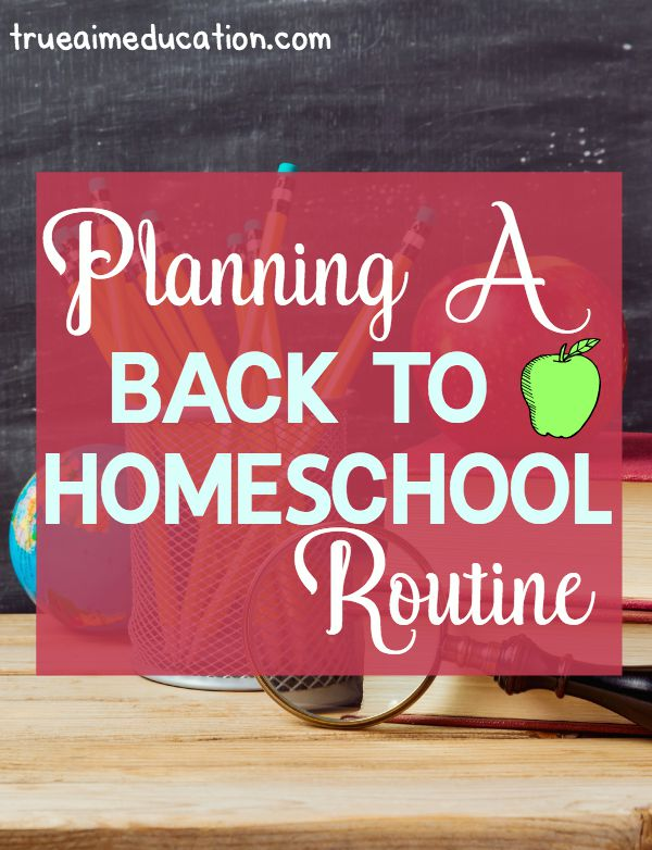 Planning a Back to Homeschool Routine