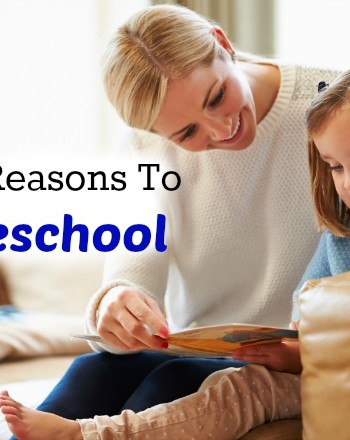 Why Homeschool? Here are 10 Good Reasons
