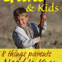 Guns and Kids: 8 Things Parents Need to Know