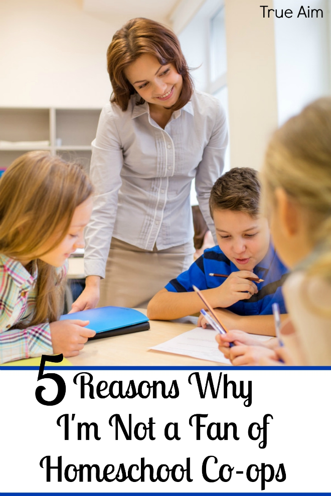 5 Reasons Why I'm Not a Fan of Homeschool Co-ops - By Misty Leask