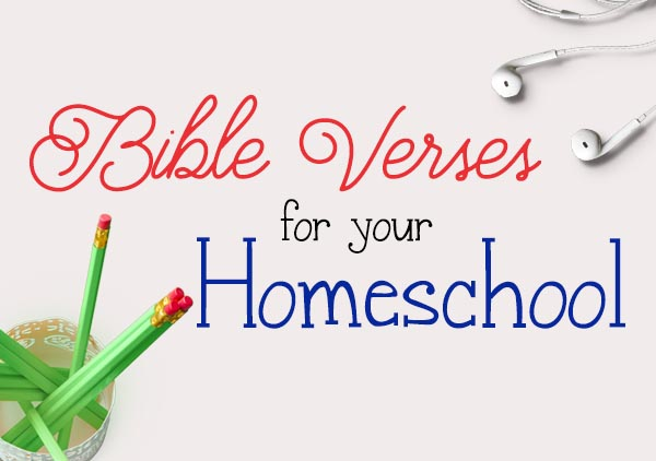 10 Bible Verses for Your Homeschool | True Aim