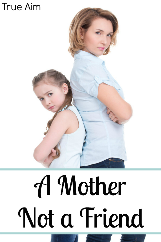 A Mother Not a Friend - By Misty Leask