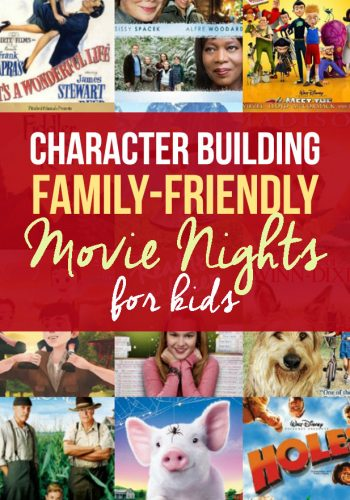 Character Building Family Friendly Movie Nights