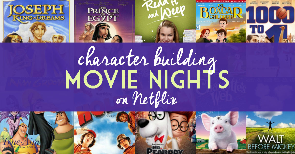 Character Building Family Friendly Movie Nights on Netflix FB