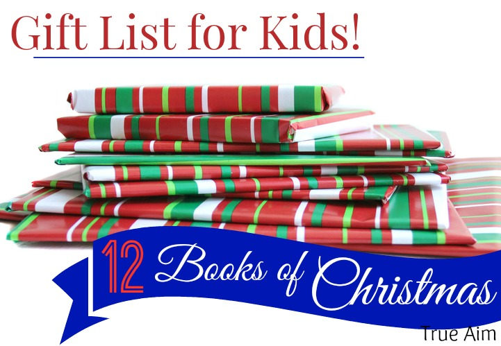 12 books of christmas for kids gift list true aim
