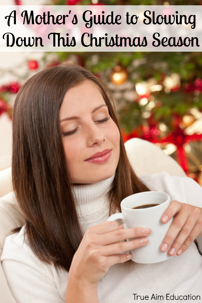 A Mother's Guide to Slowing Down This Christmas Season - By Misty Leask