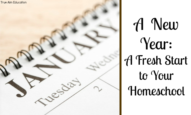 A New Year- A Fresh Start to Your Homeschool - By Misty Leask