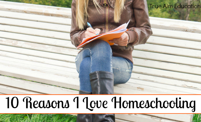 10 Reasons I Love Homeschooling - By Misty Leask