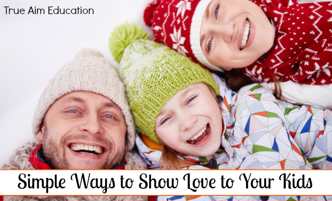 Simple Ways to Show Love to Your Kids - By Misty Leask