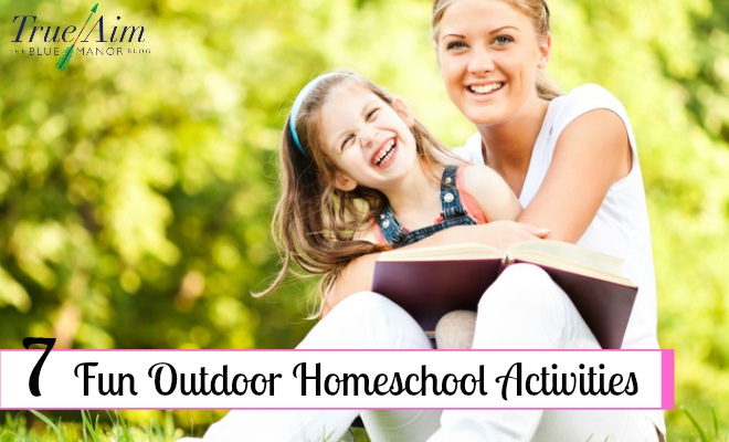 7 Fun Outdoor Homeschool Activities - By Misty Leask