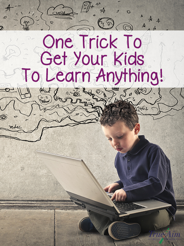 One trick to get your kids to learn anything