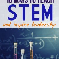 10 Ways to Teach STEM and Inspire Leadership