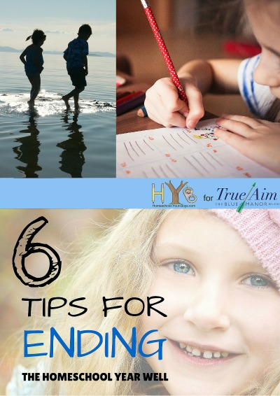 6 tips for ending the homeschool year well- Love these!