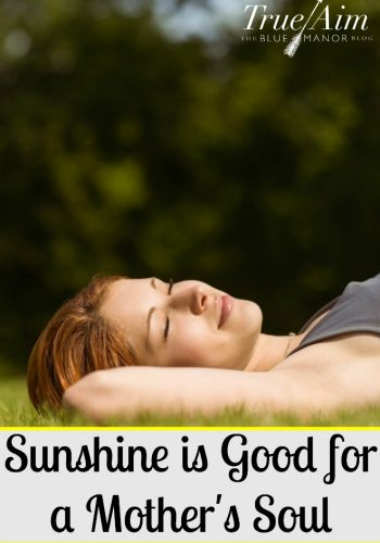 Sunshine is Good for a Mother's Soul