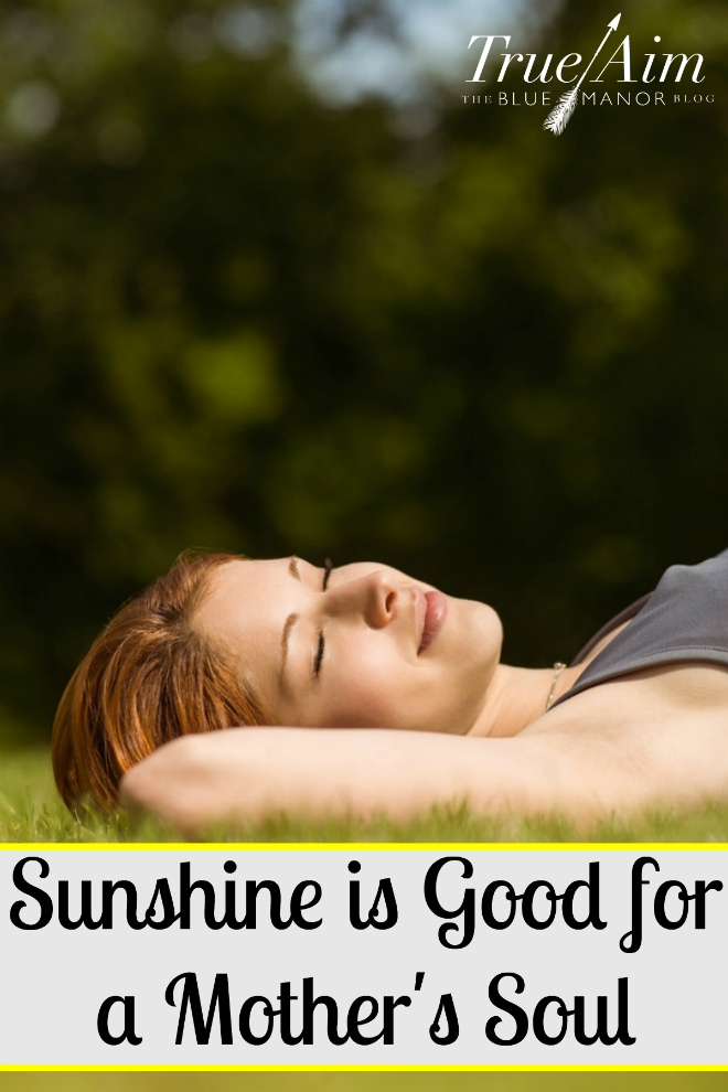 Sunshine is Good for a Mother's Soul - By Misty Leask