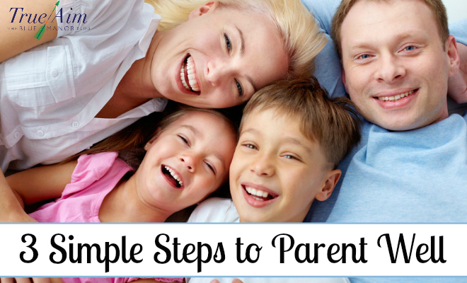 parent well, parenting tips, how to parent well, parenting
