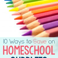 10 Ways to Save Money on Homeschool Supplies and Curriculum