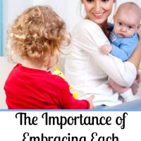 The Importance of Embracing Each Season of Motherhood
