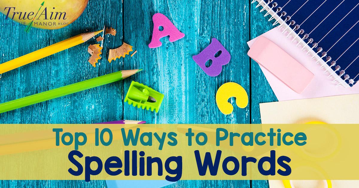Top 10 Ways to Practice Spelling Words