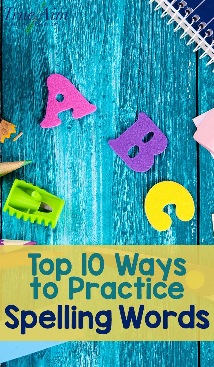 Top Ten Ways to Practice Spelling Words