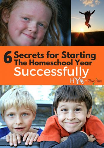 6 Secrets for Starting the Homeschool Year Successfully
