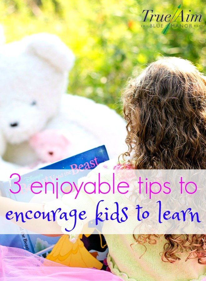 3 enjoyable tips to encourage kids to learn even when they don't want to.
