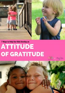 7 Ways to Help Our Kids Develop an Attitude of Gratitude