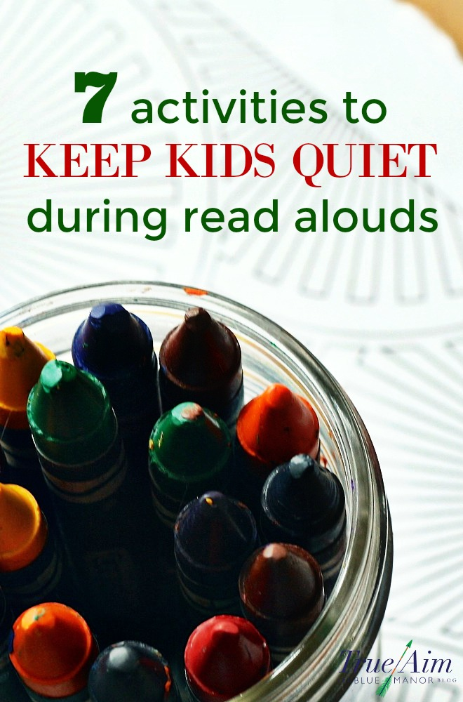 Are your kids bouncing off the walls while you're trying to read aloud? They're squirming, giggling, and kicking while you struggle to be heard over the commotion. Instead of getting frustrated, try these 7 quiet activities to keep kids quiet during read alouds.