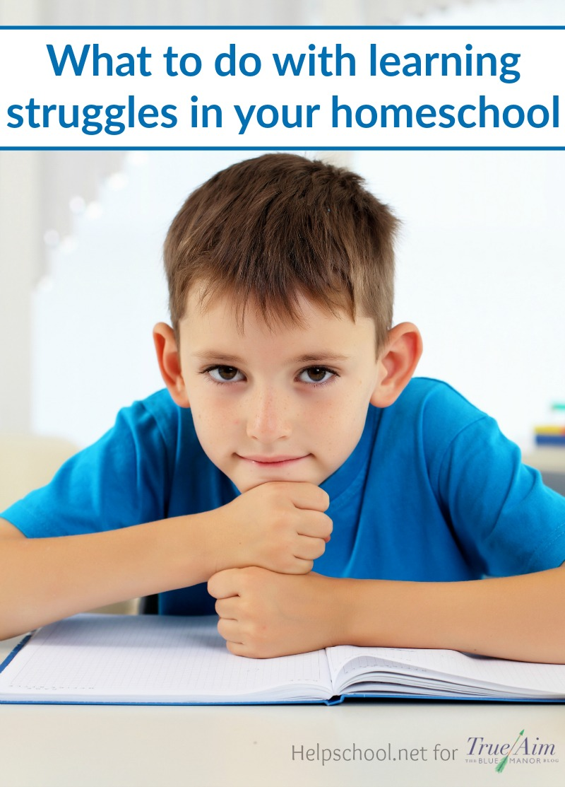 When you have learning struggles in your homeschool what do you do