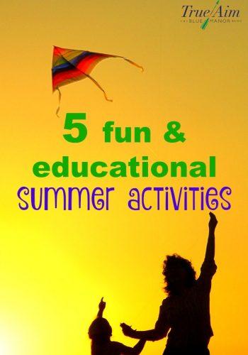 5 Fun Educational Summer Activities