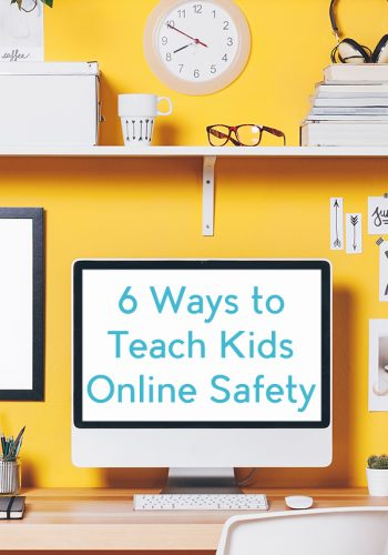 6 Ways to Teach Kids Online Safety