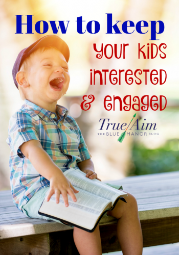 How to Keep Your Kids Interested and Engaged