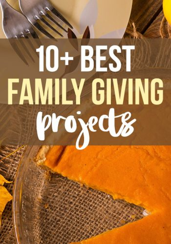 10+ Family Giving Projects
