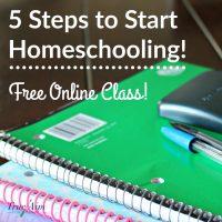 5 Steps to Start Homeschooling! – FREE Webclass!
