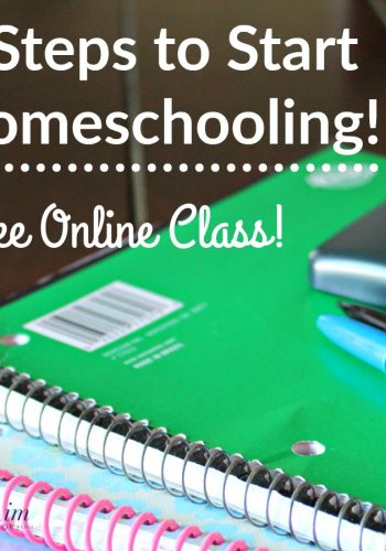 5 Steps to Start Homeschooling! – FREE Webclass!