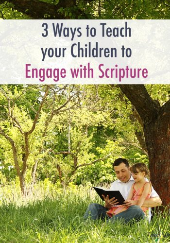 3 Ways to Teach your Children to Engage with Scripture
